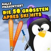Kalle präsentiert: Die 50 grössten Aprés Ski Hits von Various Artists