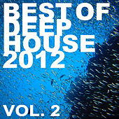 Play & Download Best of Deep House 2012: Vol.02 by Various Artists | Napster