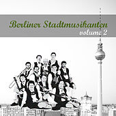 Play & Download Berliner Stadtmusikanten 2 by Various Artists | Napster