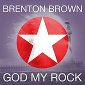 Play & Download God My Rock (Live) by Brenton Brown | Napster