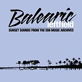 Balearic Leftfield von Various Artists