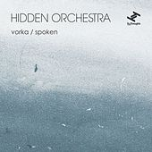 Vorka / Spoken by Hidden Orchestra
