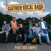 Play & Download Pure and Simple by Gaither Vocal Band | Napster