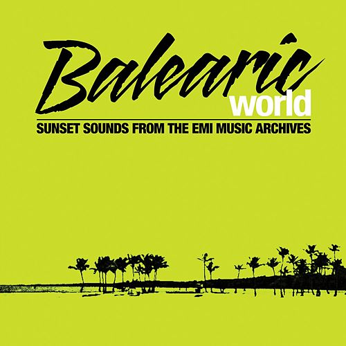 Play & Download Balearic World by Various Artists | Napster