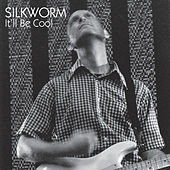 It'll Be Cool by Silkworm