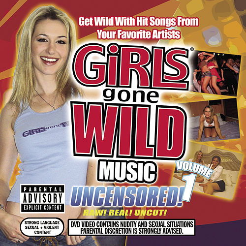 Play & Download Girls Gone Wild Music Vol. 1 by Various Artists | Napster