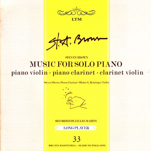 Music For Solo Piano by Steven Brown