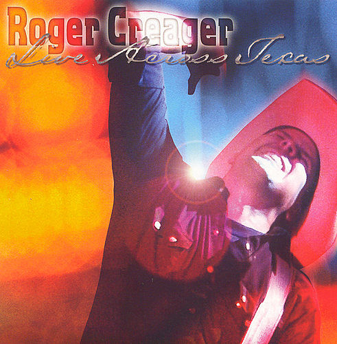 Play & Download Live Across Texas by Roger Creager | Napster