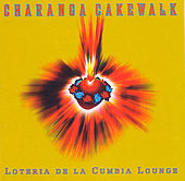 Play & Download Loteria De La Cumbia Lounge by Charanga Cakewalk | Napster