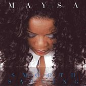 Play & Download Smooth Sailing by Maysa | Napster