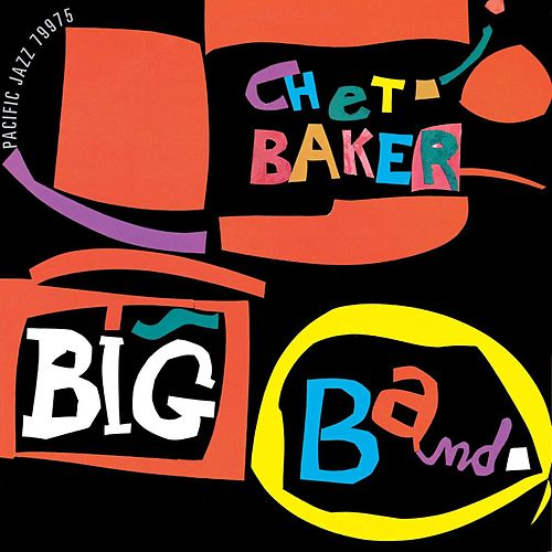 Chet Baker Big Band (Pacific Jazz) by Chet Baker