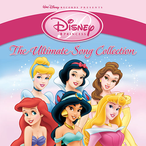 Disney Princess: The Ultimate Song Collection by Disney