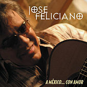 A Mexico...Con Amor by Jose Feliciano