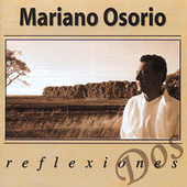Play & Download Reflexiones Dos by Mariano Osorio | Napster