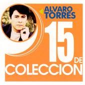 15 De Coleccion by Alvaro Torres