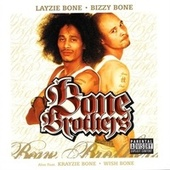 The Bone Brothers by Layzie Bone