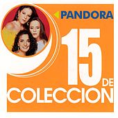 Play & Download 15 De Coleccion by Pandora | Napster