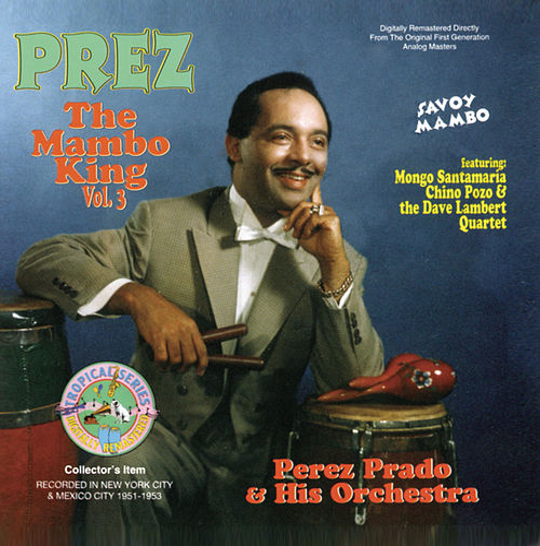 Play & Download The Mambo King, Vol. 3 by Perez Prado | Napster