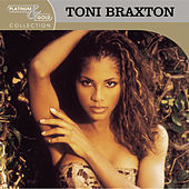 Play & Download Platinum & Gold Collection by Toni Braxton | Napster