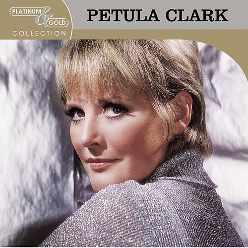 Play & Download Platinum & Gold Collection by Petula Clark | Napster