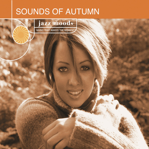 Jazz Moods: Sounds Of Autumn by Various Artists