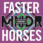 Play & Download Faster Horses [Remixes] by MNDR | Napster
