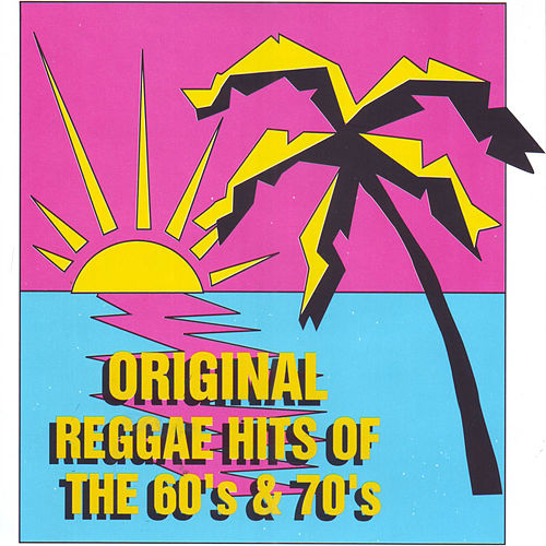 Play & Download Original Reggae Hits of the 60's & 70's by Various Artists | Napster