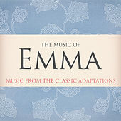 The Music of Emma (Music from the Classic Adaptations) by Various Artists