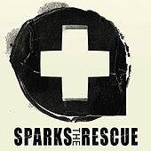 Sparks the Rescue - EP by Sparks The Rescue