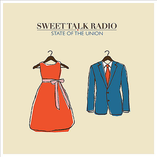 Play & Download State of the Union by Sweet Talk Radio | Napster