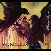 Play & Download Bloodset Arizona by We Killed the Union | Napster