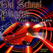Play & Download Trunk Funk Flava by Old School Players | Napster