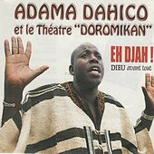 Play & Download Eh djah ! (Dieu avant tout) by Adama Dahico | Napster