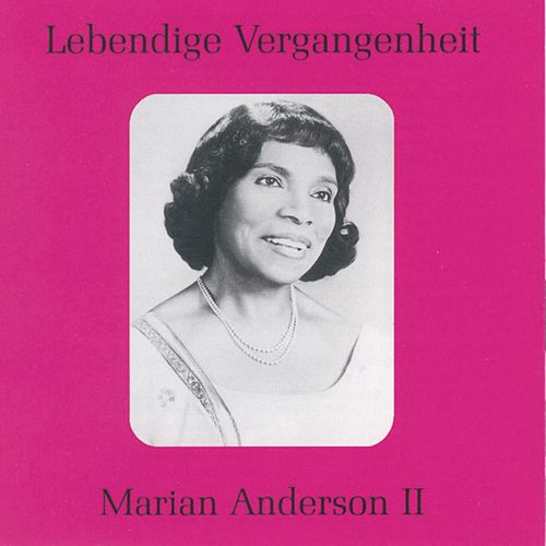 Play & Download Lebendige Vergangenheit - Marian Anderson (Vol.2) by Various Artists | Napster