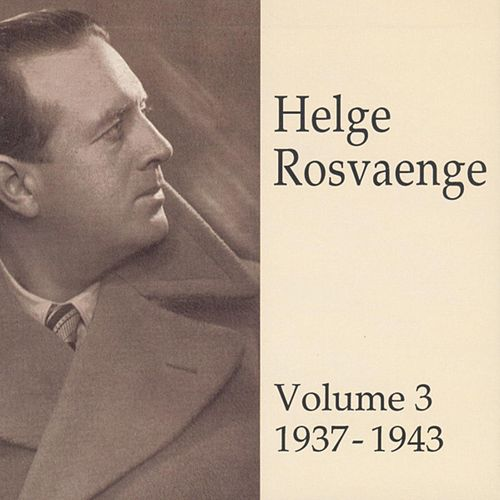 Play & Download Helge Rosvaenge (Vol.3) by Various Artists | Napster