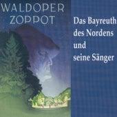 Waldoper Zoppot - Das Bayreuth des Nordens und seine Sänger by Various Artists