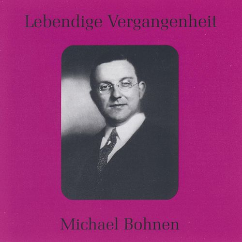 Play & Download Lebendige Vergangenheit - Michael Bohnen by Various Artists | Napster