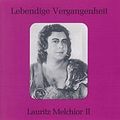 Lebendige Vergangenheit - Lauritz Melchior (Vol. 2) by Various Artists