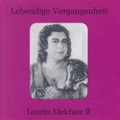 Play & Download Lebendige Vergangenheit - Lauritz Melchior (Vol. 2) by Various Artists | Napster