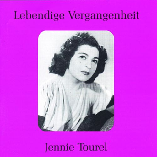 Lebendige Vergangenheit - Jennie Tourel by Jennie Tourel