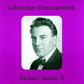Lebendige Vergangenheit - Richard Tauber (Vol.2) by Various Artists