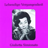 Play & Download Lebendige Vergangenheit - Giulietta Simionato by Giulietta Simionato | Napster