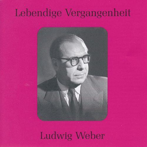Lebendige Vergangenheit - Ludwig Weber by Various Artists