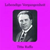 Play & Download Lebendige Vergangenheit - Titta Ruffo by Titta Ruffo | Napster