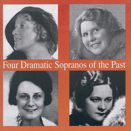 Play & Download Four Dramatic Sopranos of the Past by Various Artists | Napster