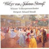 Play & Download Walzer von Johann Strauß by Wiener Volksopernorchester | Napster