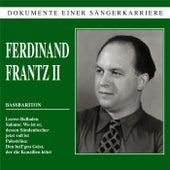 Dokumente einer Sängerkarriere - Ferdinand Frantz II by Ferdinand Frantz