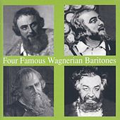 Four Famous Wagnerian Baritones by Various Artists