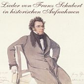 Play & Download Lieder von Franz Schubert in historischen Aufnahmen by Various Artists | Napster