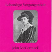Play & Download Lebendige Vergangenheit - John McCormack by Various Artists | Napster